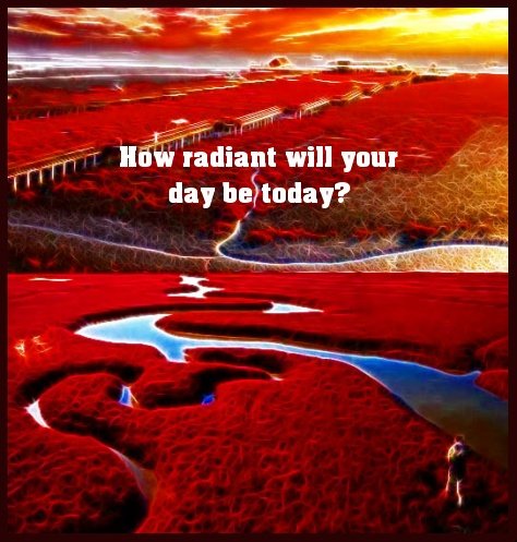 How radiant will your day be today?