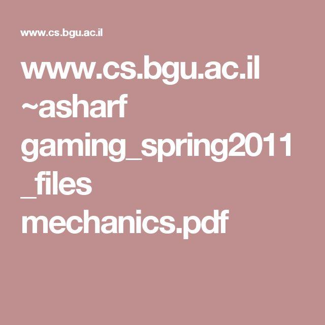 www.cs.bgu.ac.il ~asharf gaming_spring2011_files mechanics.pdf