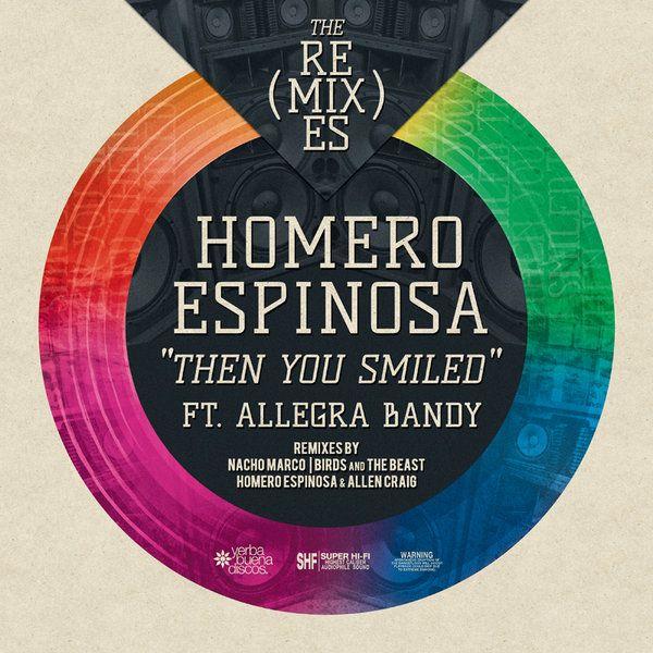 Homero Espinosa feat. Allegra Bandy - Then You Smiled - Remixes :: Traxsource