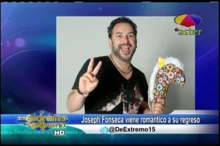 Farándula Extrema – Joseph Fonseca Viene Romántico A Su Regreso