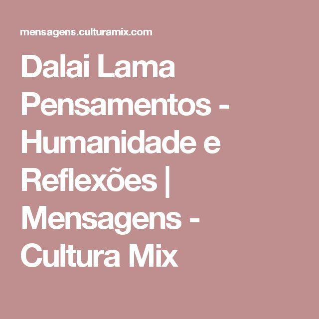 Dalai Lama Pensamentos Humanidade E Reflexões Mensagens