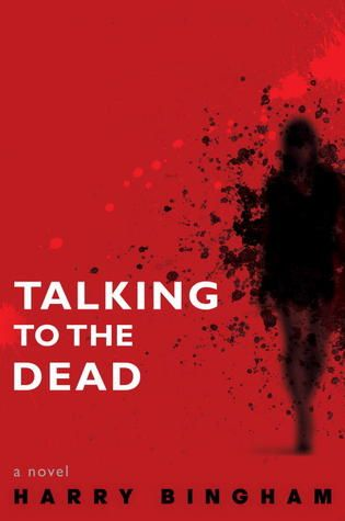 Talking to the Dead by Harry Bingham. Selected by @CML_RobinReads