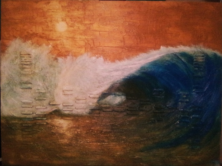 """A Wave Sublime"" 30x40 oil and mixed media on wood panel."