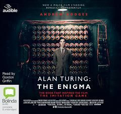Alan Turing: The Enigma written by Andrew Hodges performed by Gordon Griffin on CD (Unabridged)