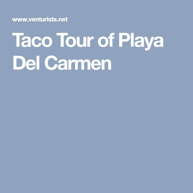 Taco Tour of Playa Del Carmen