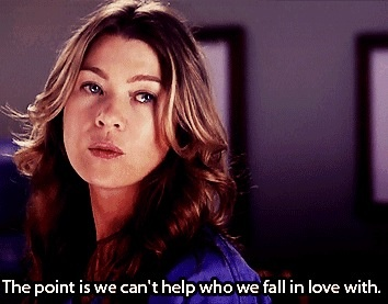 the point is we can't help who we fall in love with – Grey's Anatomy