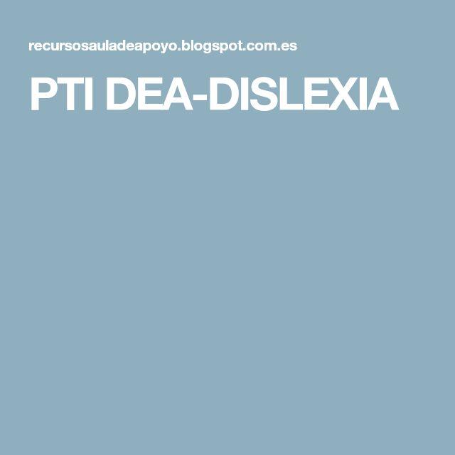PTI DEA-DISLEXIA