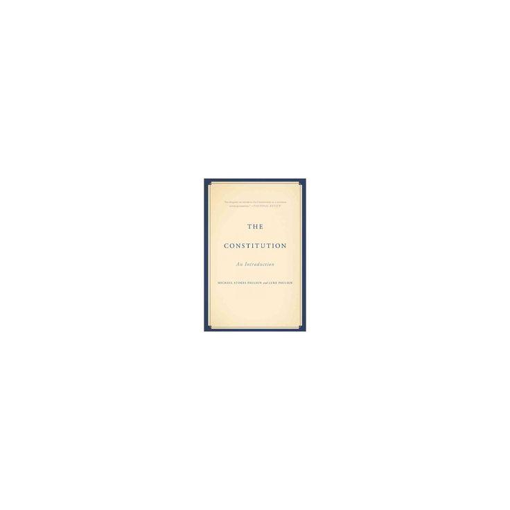 Constitution : An Introduction (Reprint) (Paperback) (Michael Stokes Paulsen & Luke Paulsen)