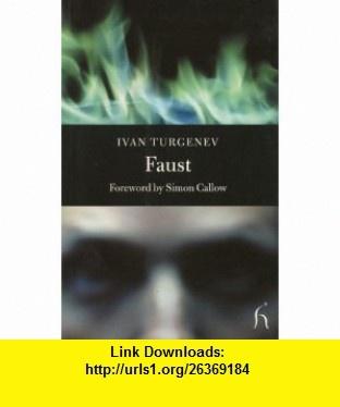 Faust (Hesperus Classics) (9781843910435) Ivan Turgenev, Simon Callow , ISBN-10: 1843910438  , ISBN-13: 978-1843910435 ,  , tutorials , pdf , ebook , torrent , downloads , rapidshare , filesonic , hotfile , megaupload , fileserve
