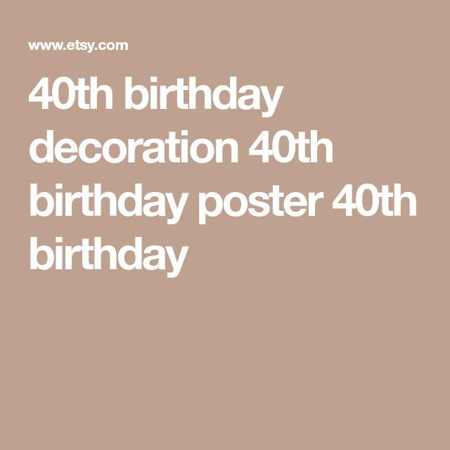 40th birthday decoration 40th birthday poster 40th birthday