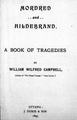 Mordred & Hildebrand: William Wilfred Campbell