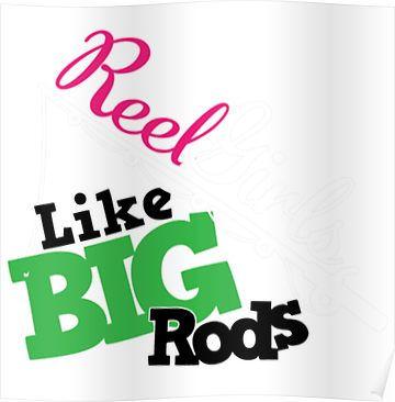 Reel Girls Like Big Rods Funny Fishing Shirts
