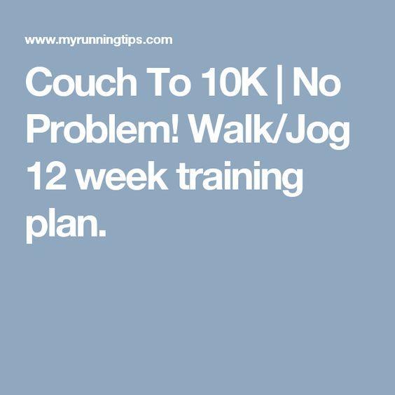 Couch To 10K | No Problem! Walk/Jog 12 week training plan.