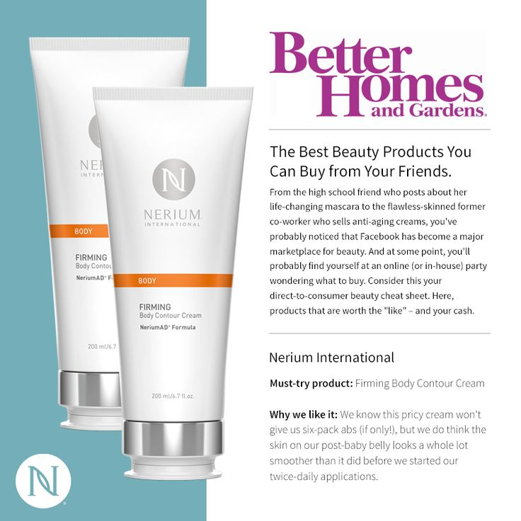 Why not buy great products from a trusted friend?  Not only do you get the best customer service BUT you get quality product!  Check out why Nerium Firm made the list in Better Homes and Gardens.