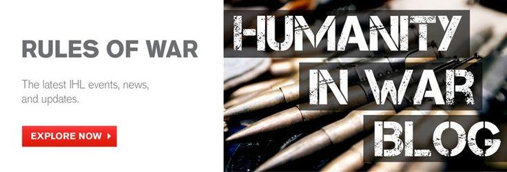 RED CROSS ~ INTERNATIONAL HUMANITARIAN LAW Blog  IHL Slide 3