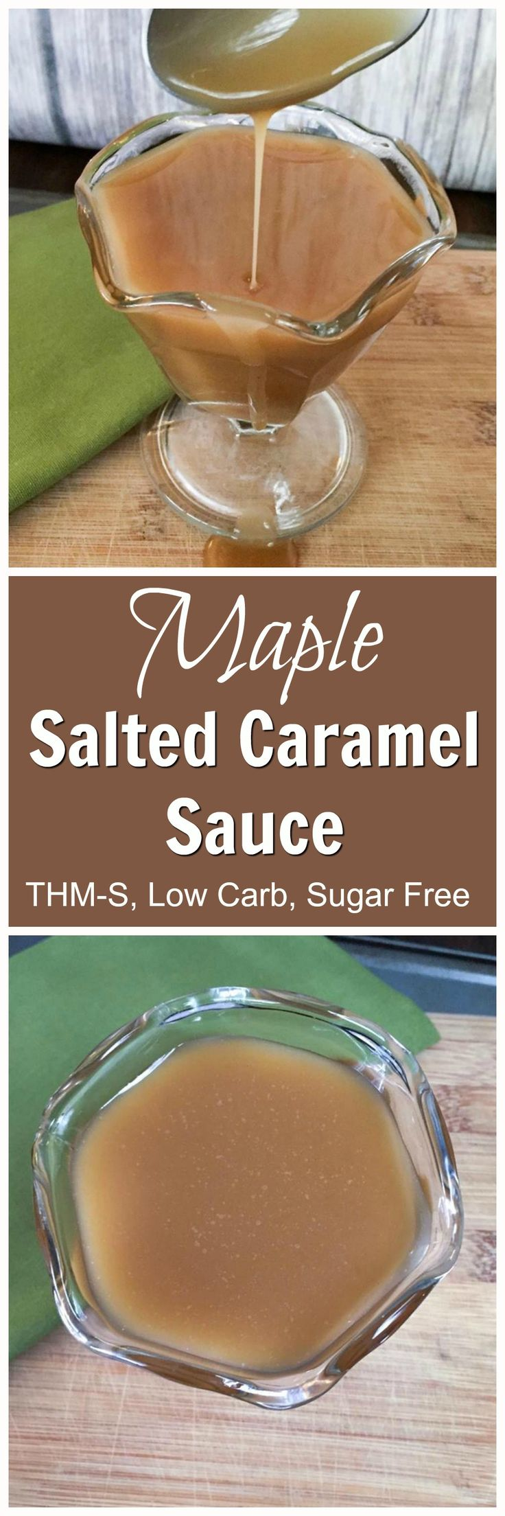 Maple Salted Caramel Sauce (Low Carb, THM-S, Sugar Free)