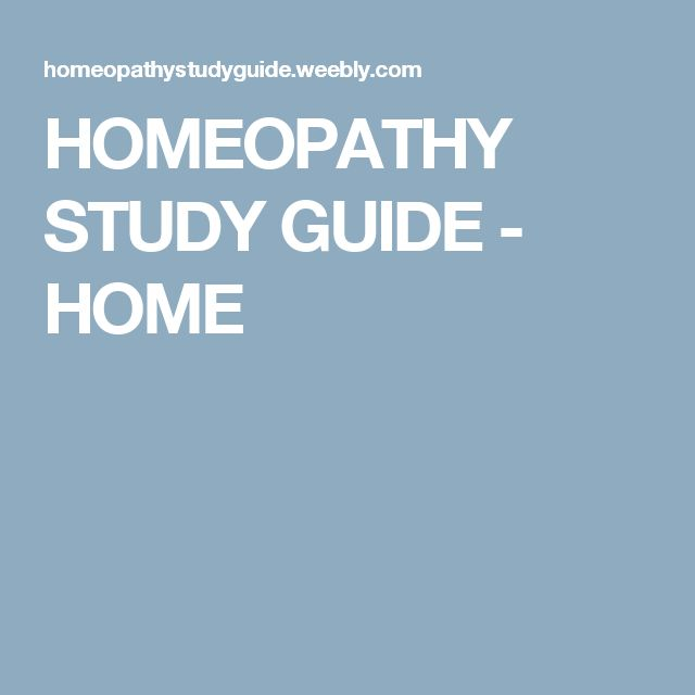 HOMEOPATHY STUDY GUIDE - HOME