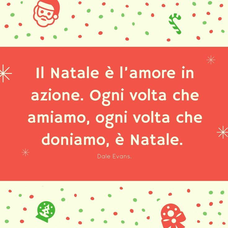 Il Natale è l'amore in azione. Ogni volta che amiamo, ogni volta che doniamo, è Natale. Dale Evans.  http://www.lefrasi.it/frase/natale-lamore-azione-volta-amiamo/  #frasi #frasibelle #citazioni #quotes #christmas #natale igersitalia #picoftheday #follow #followme #dale evans #photooftheday #bestoftheday #instagood #like