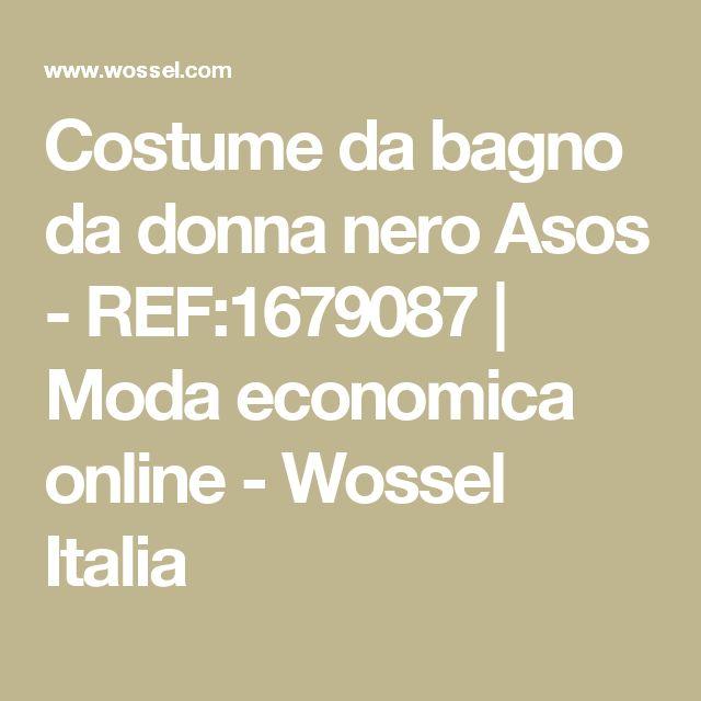 Costume da bagno da donna nero Asos - REF:1679087 | Moda economica online - Wossel Italia