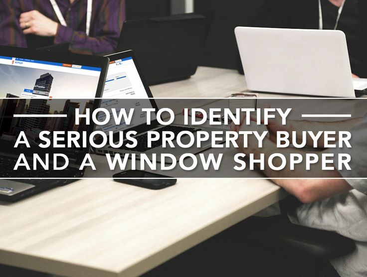 How to Identify a Serious Property Buyer and a Window Shopper