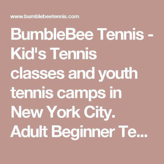 BumbleBee Tennis - Kid's Tennis classes and youth tennis camps in New York City. Adult Beginner Tennis, Adult Intermediate Tennis, Cardio Tennis & Private tennis lessons in New York City.