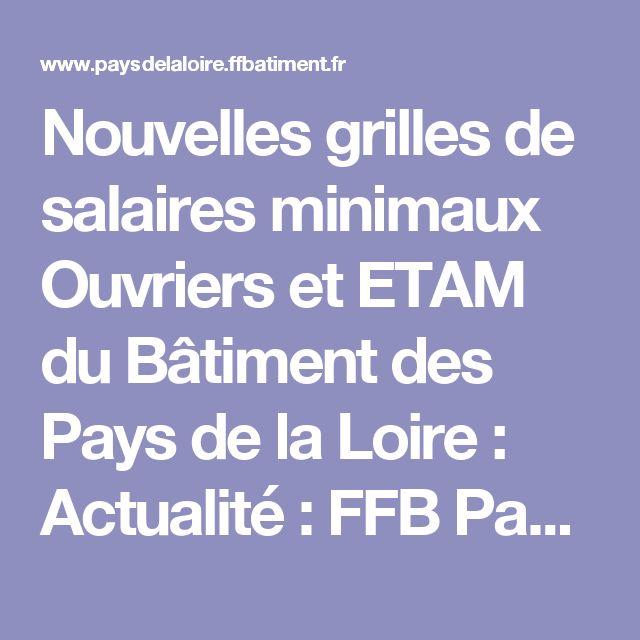 Nouvelles grilles de salaires minimaux Ouvriers et ETAM du Bâtiment des Pays de la Loire : Actualité : FFB Pays-de-la-Loire