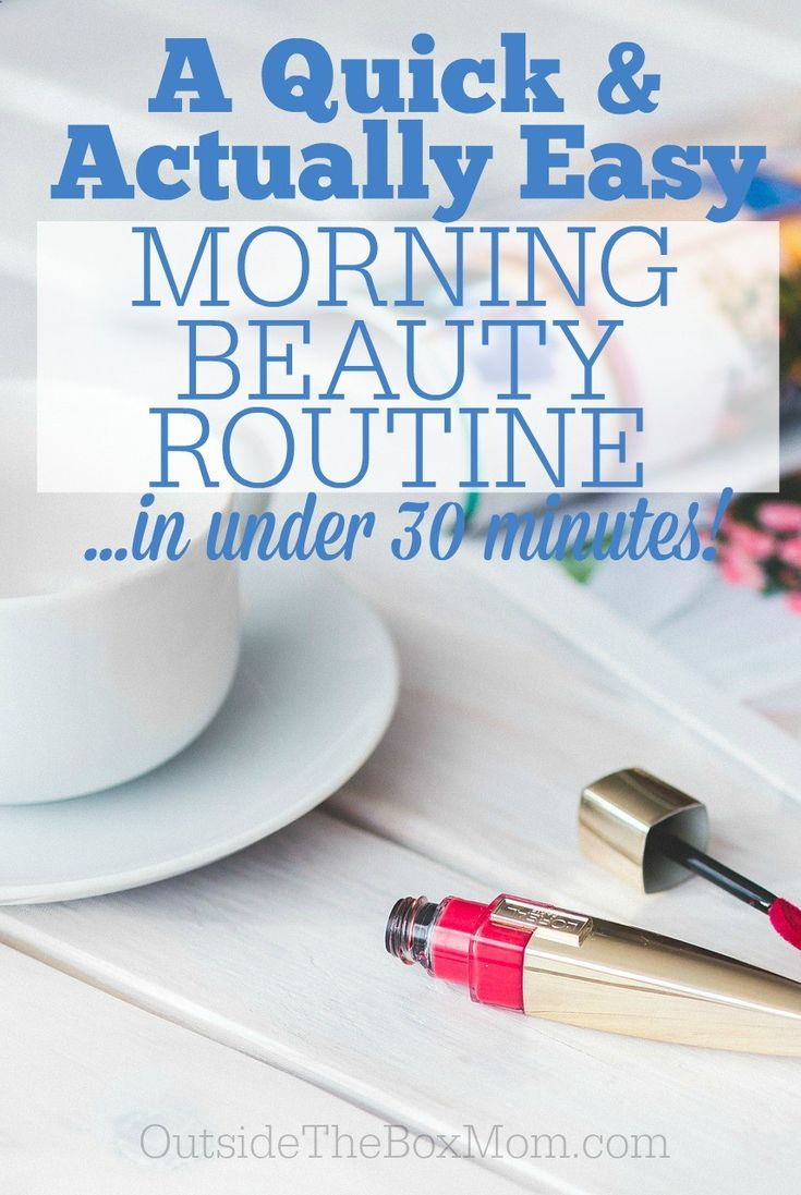 Beauty Routine Skin Care - Use this morning beauty routine to enjoy a little pampering before you have to get out the door in the morning with the kids. Be ready in 30 minutes or less! A good exfoliation is essential to clean the skin and eliminate dead cells. This prevents dirt from clogging pores and acne or blackheads.