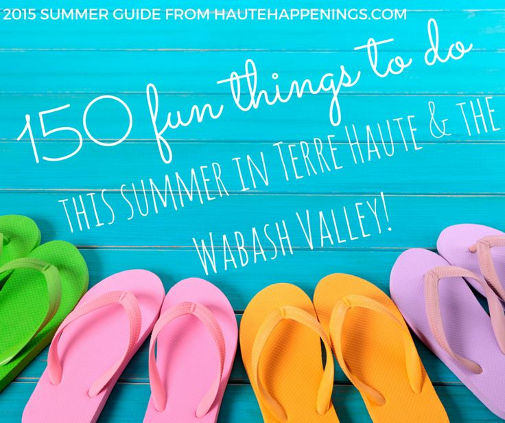 150 fun things to do in Terre Haute, Indiana with kids this summer!