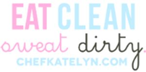 Chef Katelyn: Eating Clean and Sweating Dirty