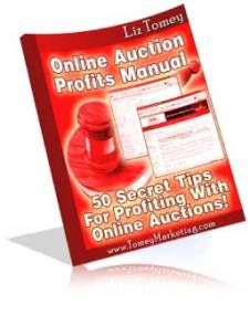 """Now You Can Be Armed With A Killer Arsenal Of Online Auction Tips That Will Show You EXACTLY How To Profit With Online Auctions!!        The """"Online Auction Profits Manual"""" gives you 50 secret tips for profiting with online auctions!     With the """"Online Auction Profits Manual"""","""