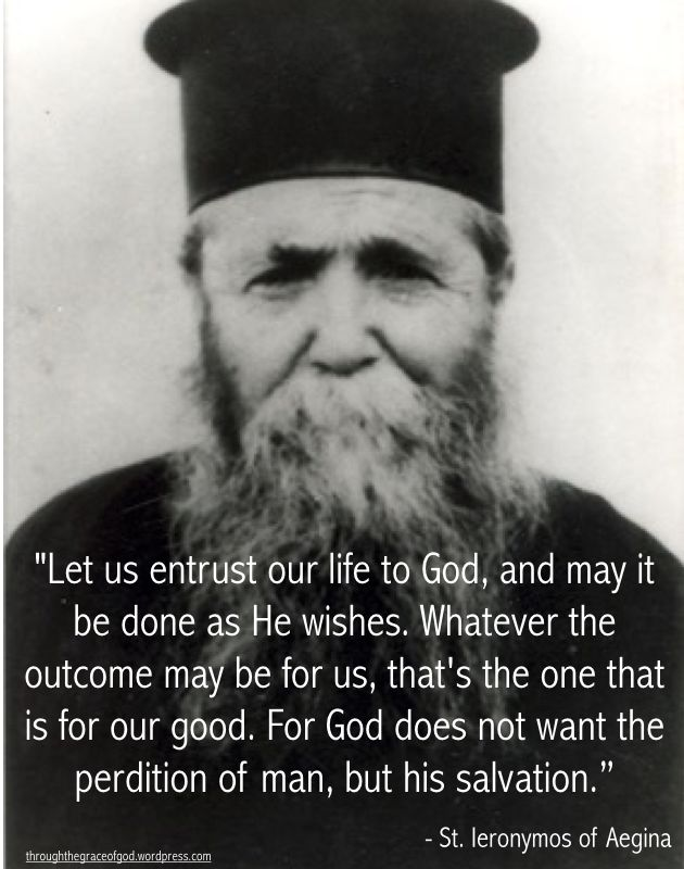 """""""Let us entrust our life to God, and may it be done as He wishes. Whatever the outcome may be for us, that's the one that is for our good. For God does not want the perdition of man, but his salvation..."""" - St. Ieronymos of Aegina #orthodoxquotes #orthodoxy #christianquotes #stieronymosofaegina #stieronymosofaeginaquotes #throughthegraceofgod"""