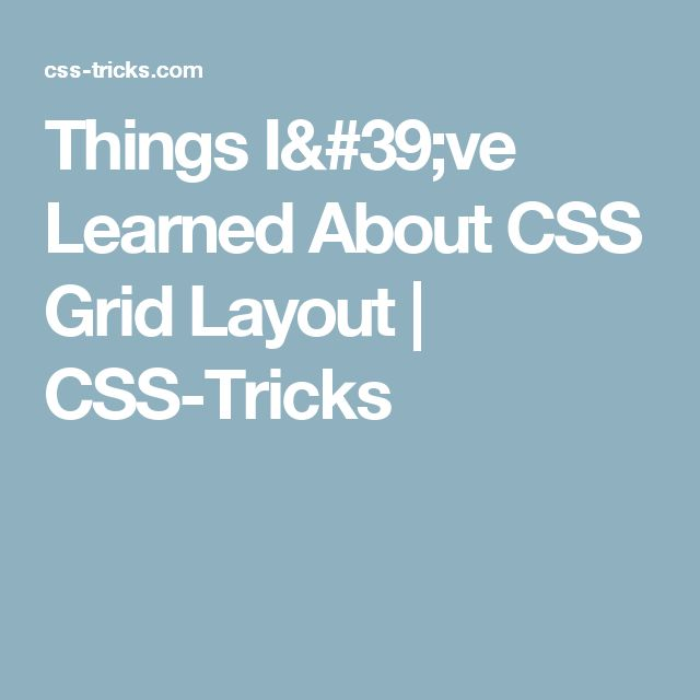 Things I've Learned About CSS Grid Layout | CSS-Tricks