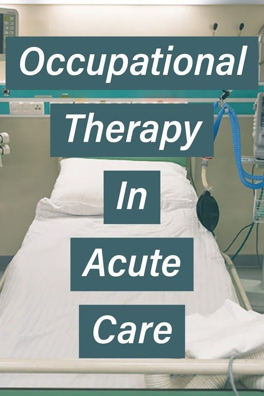 Acute Care Occupational Therapy