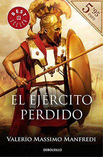 """Libro recomendadísimo según algunas reseñas, titulado """"El ejército perdido"""" en el que el autor Valerio Massimo Manfredi se basa en los famosos libros de Anabasis de Jenofonte."""