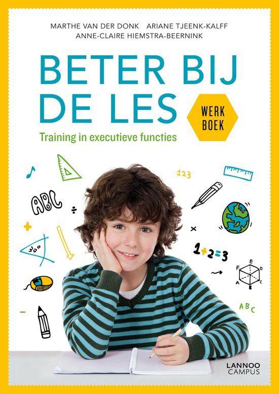 Beter bij de les: werkboek en handleiding (2015) Auteur : Marthe Van der Donk