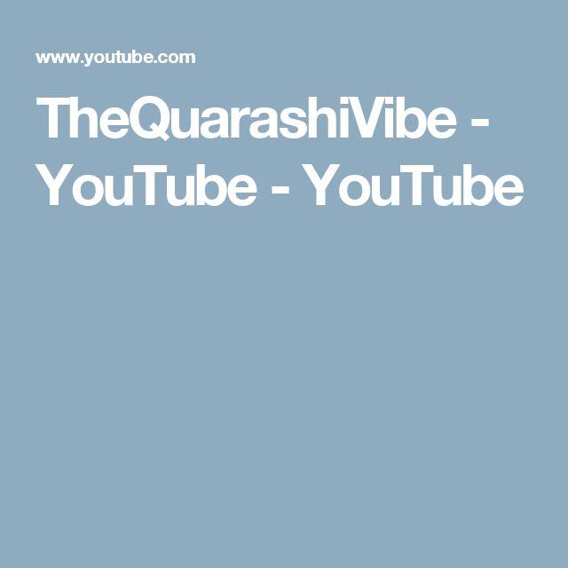 TheQuarashiVibe - YouTube - YouTube