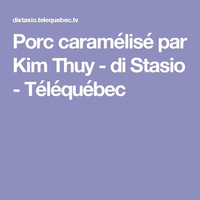 Porc caramélisé par Kim Thuy - di Stasio - Téléquébec
