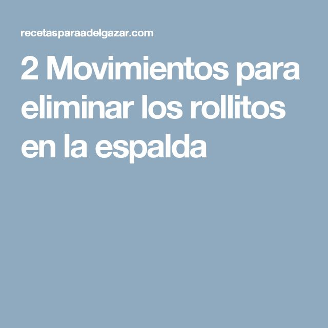 2 Movimientos para eliminar los rollitos en la espalda