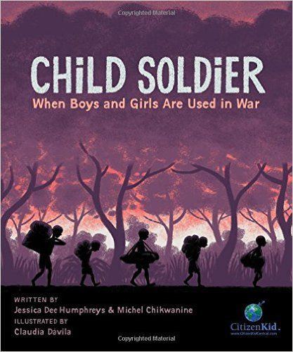 """Child Soldier"", by Jessica Dee Humphries and Michel Chikwanine, illustrated by Claudia Davila - Michel Chikwanine was five years old when he was abducted from his schoolyard soccer game in the Democratic Republic of Congo and forced to become a soldier for a brutal rebel militia. Against the odds, Michel managed to escape and find his way back to his family, but he was never the same again. Told in graphic novel format with extensive end notes."