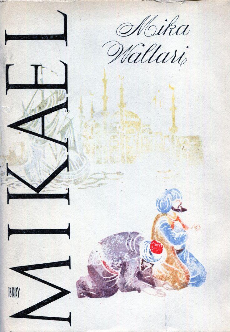 """""""Mikael Hakim"""" Mika Waltari Translated by Zygmunt Łanowski Cover by Stanisław Töpfer Published by Wydawnictwo Iskry 1964"""