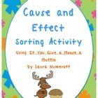 This FUN and meaningful reading activity includes a lesson plan and an activity using the cause and effect relationships from If You Give a Moose a...