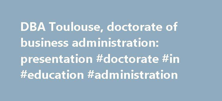 """DBA Toulouse, doctorate of business administration: presentation #doctorate #in #education #administration http://tucson.remmont.com/dba-toulouse-doctorate-of-business-administration-presentation-doctorate-in-education-administration/  # Doctorate of Business Administration (DBA) Conjuger expérience professionnelle recherche appliquée """"Think Create """" est le slogan de Toulouse Business School. Cette idée guide la conception de nos programmes de formation supérieure. Elle est la base de la…"""