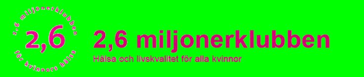 2,6 miljonerklubben för kvinnors hälsa, Sweden..  Länkar om kvinnors hälsa