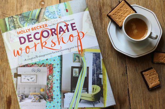 Decorate Workshop (UK cover) Sneak Peek http://decor8blog.com/2012/09/19/decorate-workshop-sneak-peek/#Worth Reading, Becker Decor, Big Holly, Book Worth, Decor8 Blog, Becker Fans, Holly Becker, Decor Workshop, Sneak Peek