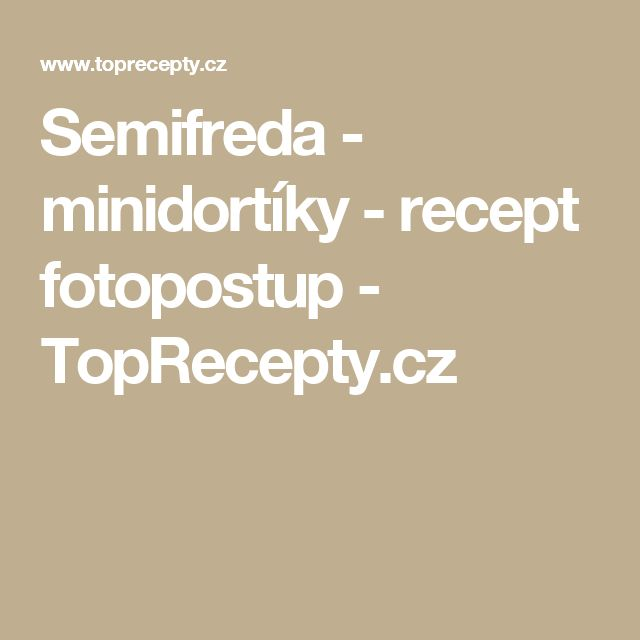 Semifreda - minidortíky - recept fotopostup - TopRecepty.cz