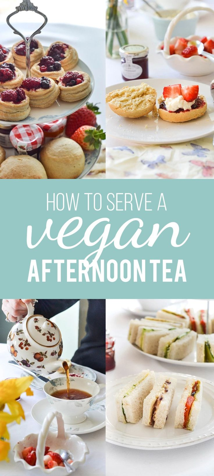 How To Serve A Vegan Afternoon Tea with recipes!