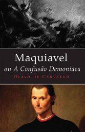 Baixar Livro Maquiavel, ou a Confusao Demoniaca - Olavo de Carvalho em PDF, ePub e Mobi ou ler online