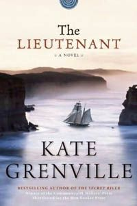 The Lieutenant, by Kate Grenville.