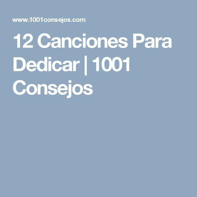12 Canciones Para Dedicar   1001 Consejos