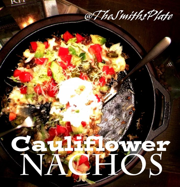 *Cauliflower Nachos* These cheesy, healthy-ish, flavorful wonders had me & my hubby eating right out of the skillet! #TheSmithsPlate #SavorySanctuary #Vegetarian #Cauliflower #Cheese #Nachos